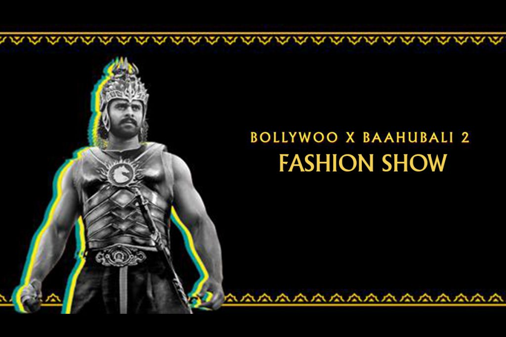 Bollywoo x Baahubali 2 Fashion show!