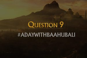 The Baahubali Quest – Question 9!